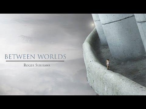 Roger Subirana - Between Worlds.