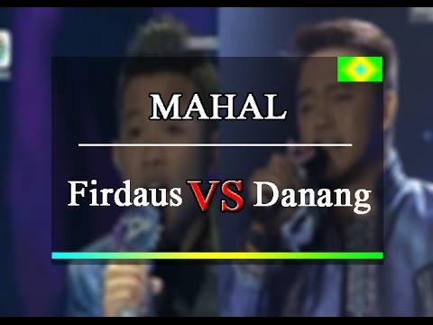 MAHAL-Firdaus DA4 VS Danang #mana Yang Lebih Baik??
