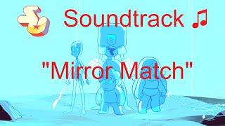 Repeat youtube video Steven Universe Soundtrack ♫ - Mirror Match