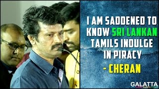 I am saddened to know Sri Lankan Tamils indulge in piracy - Cheran