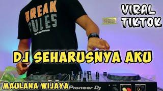Coba kau ingat ingat kembali - Dj seharusnya aku (Maulana wijaya) remix full bass viral tiktok