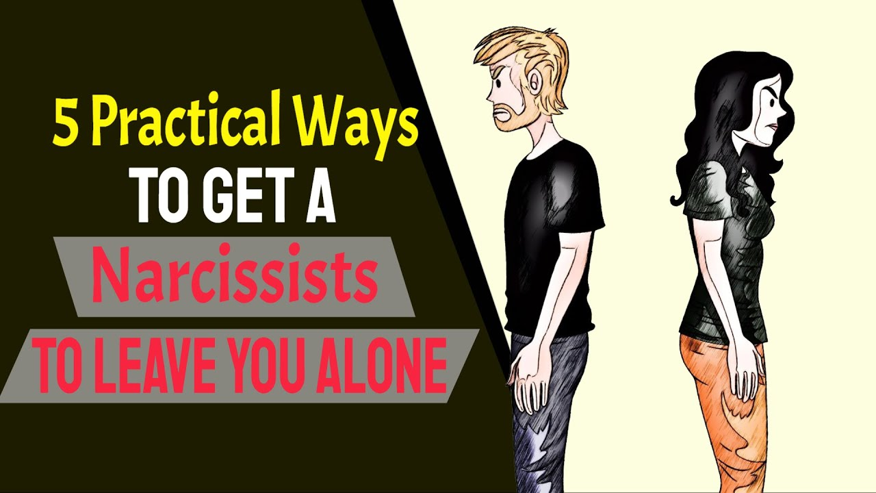 5 Practical Ways To Get A Narcissist To Leave You Alone | Empaths Vs Narcissists
