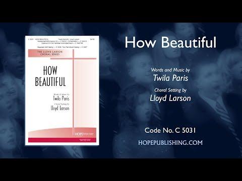 How Beautiful - arr. Lloyd Larson