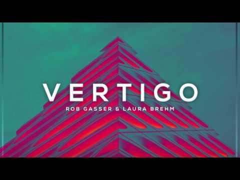 Rob Gasser & Laura Brehm - Vertigo