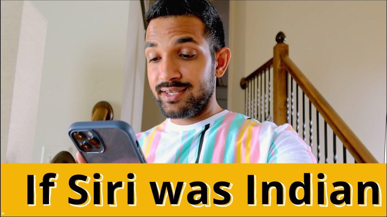 If Siri Was Indian