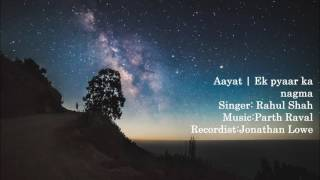 AAYAT ||  EK PYAAR KA NAGMA || PARTH RAVAL || RAHUL SHAH