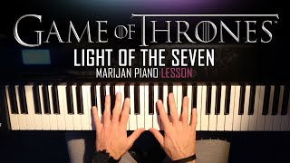 How To Play: Game Of Thrones - Light Of The Seven   Piano Tutorial Lesson + Sheets