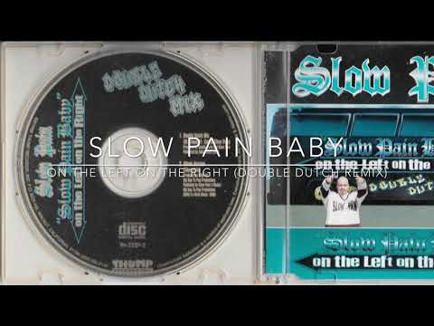Slow Pain Baby (On The Left On The Right) (Double Dutch Mix) [G-Funk 1996]