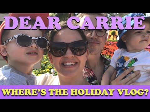 Where's the Holiday Vlog?  DEAR CARRIE