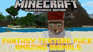 MineCraft PS4 Fantasy Texture Pack Review/ Amazing Animals| Playstation 4 & PS3 Edition Gameplay