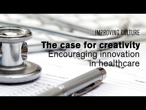 Creativity and innovation in healthcare