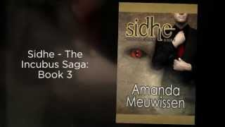 Sidhe - The Incubus Saga: Book 3 by Amanda Meuwissen