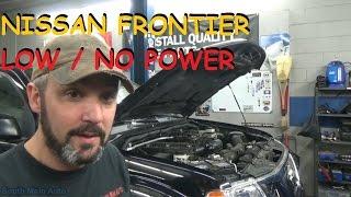 Nissan Frontier - Low / No Power Complaint