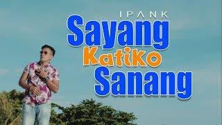 Download Ipank - Sayang Katiko Sanang, Lagu Minang Terbaru (Substitle Bahasa Indonesia)