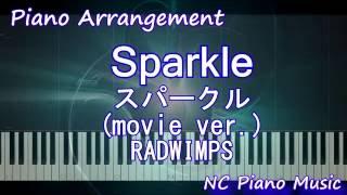 スパークル Sparkle (movie ver.)RADWIMPS ピアノアレンジ Piano Arrengement(Your name is) (映画『君の名は。』主題歌