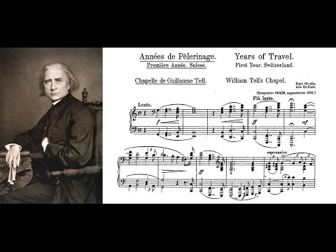 Franz Liszt - Chapelle de Guillaume Tell (from Années de Pèlerinage I: Suisse)