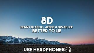 benny blanco, Jesse & Swae Lee - Better To Lie (8D Audio) Video