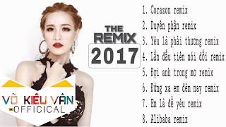 Võ kiều vân remix 2017