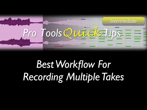 Pro Tools: Best Workflow for Recording Multiple Takes