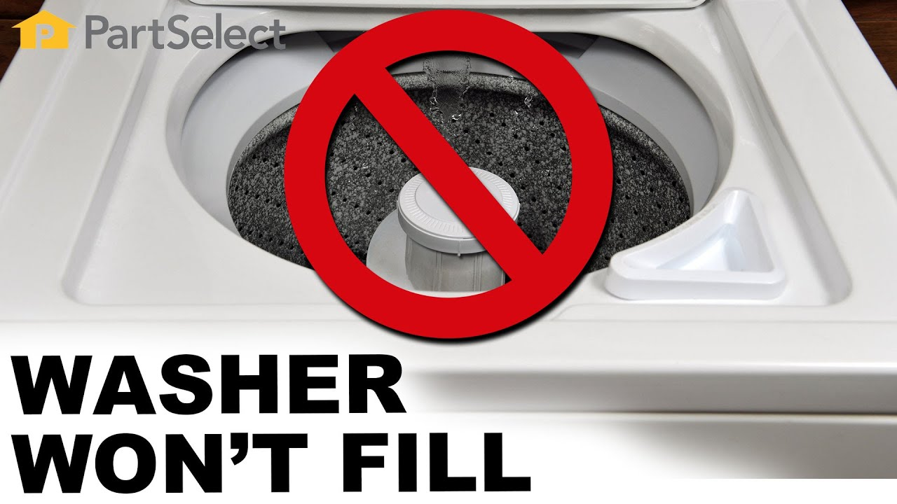 How To Fix Washer That Won T Fill With Water Washing Machine Repair