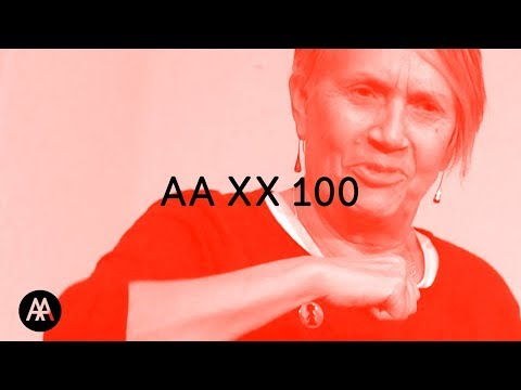 AA XX 100: AA Women and Architecture in Context 1917-2017 - DAY 2 / PART 4