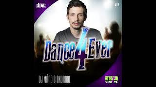 Dance 4ever (Clássicos Italo Dance) - DJ Marcio Andrade - GIRO 95