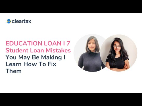 EDUCATION LOAN I 8 Student Loan Mistakes You May Be Making I Learn How To Fix Them