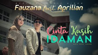 Fauzana feat Aprilian - Cinta Kasih Idaman (Official Music Video)