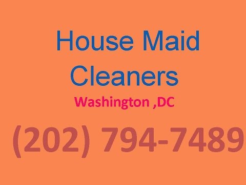 House Cleaning Services Washington ,DC |(202) 794-7489| House Maid Cleaners