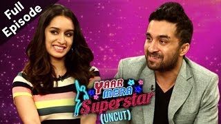 Haseena Parker | Shraddha Kapoor & Siddhanth Kapoor On Yaar Mera Superstar 2 | Full Episode