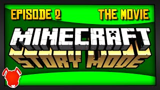 Minecraft Story Mode: Episode 2 - THE MOVIE!