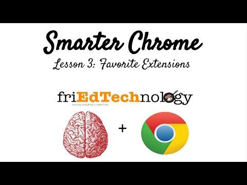 Smarter Chrome Lesson 3: Favorite Chrome Extensions for Educators