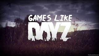 Zombie Survival Games Like DayZ