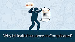 Why Is Health Insurance so Complicated?