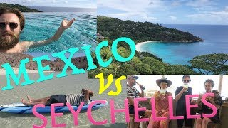 MEXICO vs SEYCHELLES:  VLOG | TRAVEL + MUSIC