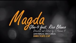 Repeat youtube video Gloc-9 feat. Rico Blanco - Magda (Director's Cut)