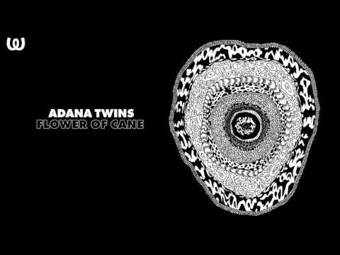 Adana Twins - Flower Of Cane