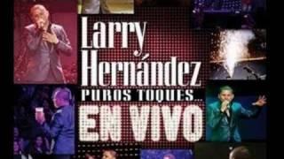 Larry Hernandez - Carita de Angel - Puros Toques en Vivo