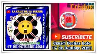 Cruz!! Fechas Loto 17 de Octubre 2021
