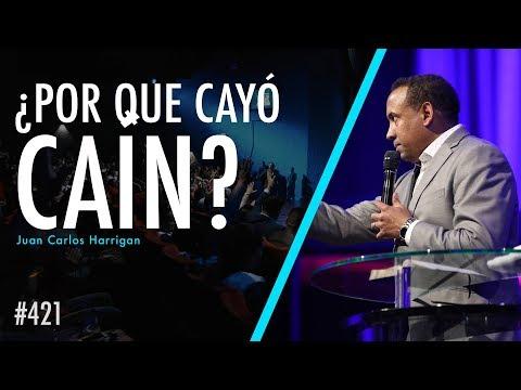 #421 ¿Por que cayó Caín?  - Pastor Juan Carlos Harrigan