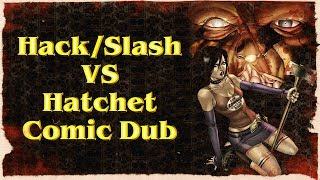 """Hack Slash VS Hatchet"" Comic Dub (Re-Upload)"