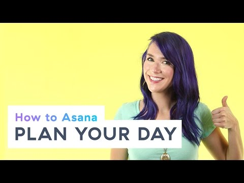 How to Asana: Plan your day