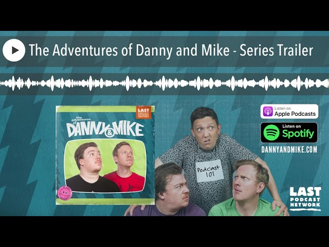 The Adventures of Danny and Mike - Series Trailer