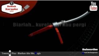 Karaoke Tommy J Pisa - Biarkan Aku Menangis KN7000