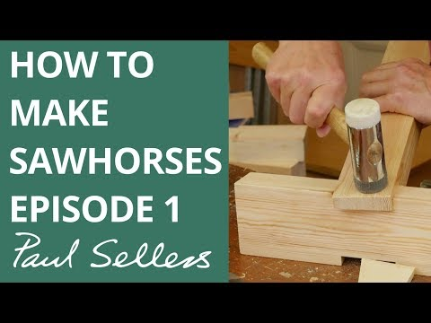 How to make Sawhorses Episode 1 | Paul Sellers