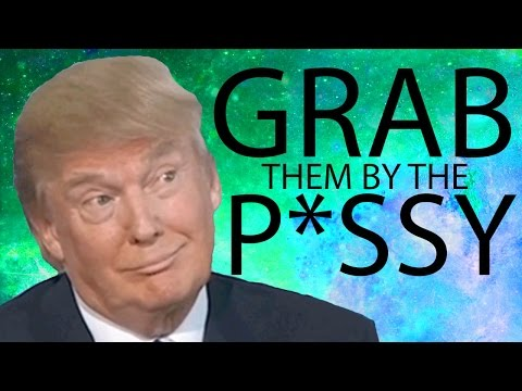 Donald Trump - Grab Them by The P*ssy (ft. Hillary Clinton)