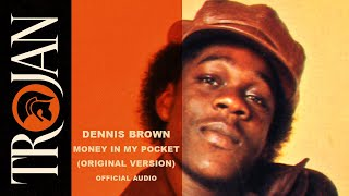 Dennis Brown - Money In My Pocket (Official Audio)
