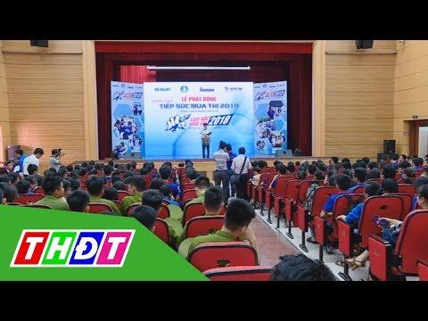 Khởi động chương trình Tiếp sức mùa thi 2018 | THDT