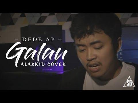 ALASKID - GALAU ( lagu terbaper dijamin nangis)  ( Covered by Dede Ap )