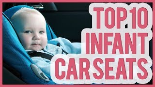 Best Infant Car Seat 2019 – TOP 10 Infant Car Seats